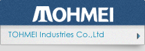 TOHMEI Industries Co.,Ltd
